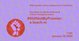 Banner for #StillNotMyPremier: A teach-in
